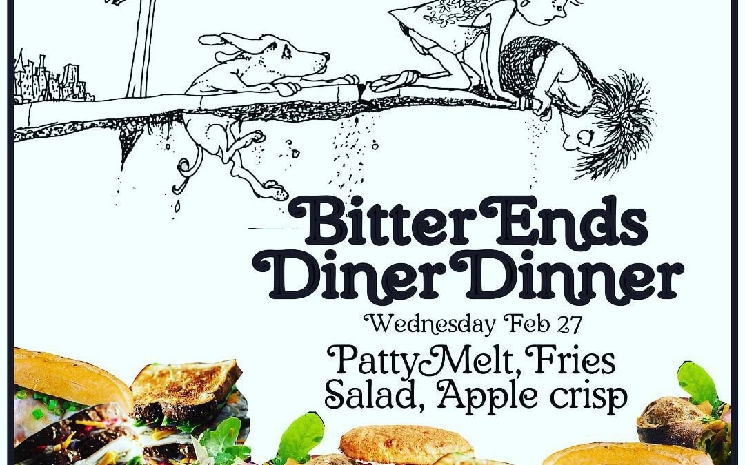 This Just In: Bitter Ends Diner Does Dinner on Wed 2/27